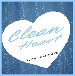 Clean Heart--Psalm 51:10