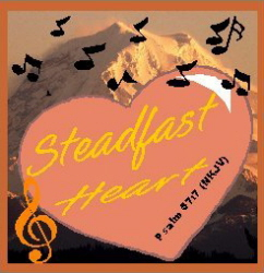 Steadfast Heart--Psalm 57:7 (NKJV)