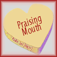 Praising Mouth, Psalm 34:1