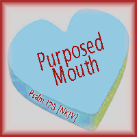 Purposed Mouth--Psalm 17:1
