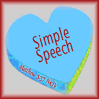 Simple Speech--Matthew 5:37 NKJV
