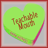 Teachable Mouth--Exodus 4:12-15