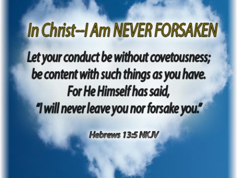 Never Forsaken-Hebrews 13:5