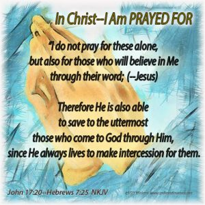 PRAYED-FOR  John 17:20--Hebrews 7:25