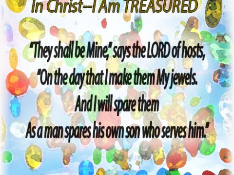 TREASURED--Malachi 3:17