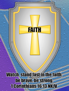 Shield of Faith 1Cor.16:13