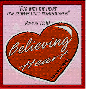 Believing Heart-Romans 10:10