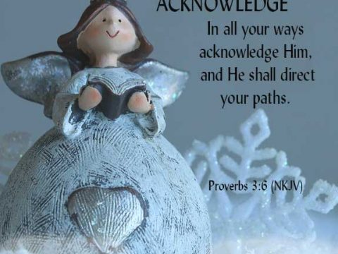 Acknowledge--Proverbs-3.6